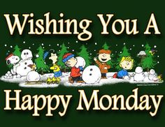 Happy Monday quotes quote days of the week monday quotes happy monday happy monday quotes winter monday quotes christmas monday quotes snoopy monday quotes Peanuts Christmas, Charlie Brown Christmas, Charlie Brown And Snoopy, Merry Christmas, Good Morning Winter, Good Morning Snoopy, Monday Morning, Christmas Quotes, Christmas Greetings