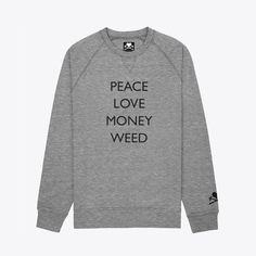 PURPLE & CHROME CLOTHING CO Peace Love Money Weed crewneck