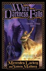 {Fantasy} When Darkness Falls is the final novel in the Obsidian Mountain trilogy by Mercedes Lackey and James Mallory.