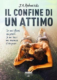 """Leggere Romanticamente e Fantasy: Recensione """"Il confine di un attimo"""" di  J.A. Redm..."""