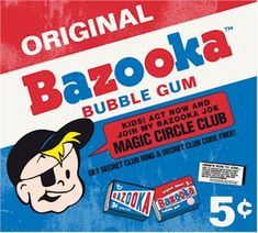 Bazooka Bubble Gum - God it was so good and I can remember when it was a penny each!