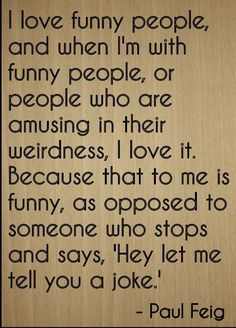 'I love funny people, and when I'm with...' quote by Paul Feig, laser engraved on wooden plaque - Size: 8'x10' ** Click on the image for additional details. (This is an affiliate link and I receive a commission for the sales)