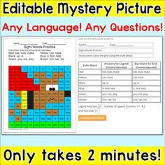 This easy to use editable mystery picture will allow you to quickly create engaging worksheets to review any questions in any language. You can make a worksheet in about 2 minutes!! Make math questions, practice sight words or anything you can think of that will fit into the space provided.The worksheets are perfect for math centers, literacy centers, early finishers, substitutes or homework.Note: An internet connection is required.