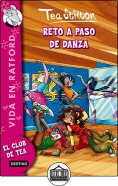 Reto a paso de danza: Vida en Ratford 4 de Tea Stilton ✿ Libros infantiles y juveniles - (De 6 a 9 años) ✿