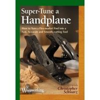 Super-tune A Handplane: How To Turn A Flea-market Find Into A Fast, Accurate And…