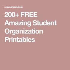 200+ FREE Amazing Student Organization Printables