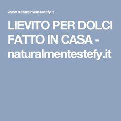 LIEVITO PER DOLCI FATTO IN CASA - naturalmentestefy.it