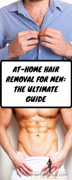At-Home Hair Removal for Men: The Ultimate Guide #pubic_hair #skin_care #hair_remover #beauty #shaving #life_hacks