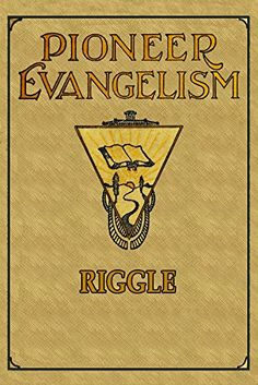 Pioneer Evangelism. Illustrated.: Or Experiences and Observations at Home and Abroad (English Edition)