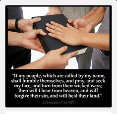 HUMBLE YOURSELVES!  Then if My people who are called by My name will humble themselves and pray and seek My face and turn from their wicked ways, I will hear from heaven and will forgive their sins and restore their land (2 Chronicles 7:14). There is no sin that cannot be forgiven by our Lord and Savior, Jesus Christ! First, we have to acknowledge our wrongful acts! Second, Repent-turn away from those things that are keeping us from worshiping Him in spirit and truth! Be doers of His Word…