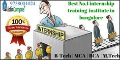 Apply for Internships in Bangalore on Infocampus - India's N0.1 Internship Portal for College Students. Internship is an opportunity to enhance classroom learning through practical field and career related work experience. All internships have a primary goal of providing supervision and a chance to learn while contributing to the organization's needs. B-Tech | MCA | BCA | M.Tech can apply job. Contact: 09738001024…for more details