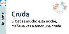 #Spanish idioms: Hangover Spanish Idioms, Spanish Phrases, How To Speak Spanish, Spanish Quotes, Film Music Books, Learning Spanish, Ten, Language, Sayings