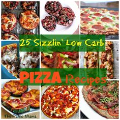 25 Sizzlin' Low Carb Pizza Recipes! http://thepaleomama.com/2013/09/25-low-carb-sizzlin-pizza-recipes/