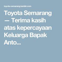 Toyota Semarang — Terima kasih atas kepercayaan Keluarga Bapak Anto... Semarang, Toyota