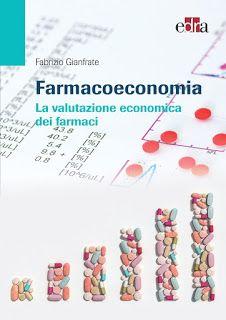#ebook Farmacoeconomia. La valutazione economica dei farm...