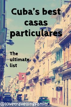 Casas Particulares in Cuba, Where to stay in Cuba? The list of the best casas particulares and tips how to find and book your perfect casa particular in Cuba.