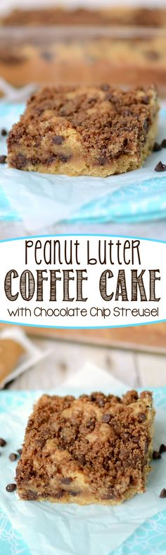 Peanut Butter Coffee Cake - this amazing breakfast recipe has a chocolate chip streusel. EVERYONE loves this coffee cake!