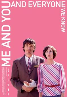 """""""Me and You and Everyone We Know"""", also known as the movie that made """"))<>(("""" famous. I love it."""