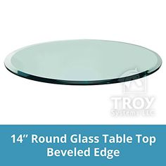 TroySys Glass Table Top, Beveled Edge, Annealed Glass, L Round, H Thick - Table Toppers Patio Table, A Table, Round Glass Table Top, Pedestal Dining Table, Dining Tables, Coffee Tables, Restaurant Furniture, Glass Company