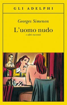 L'uomo nudo - Georges Simenon - 8 recensioni su Anobii