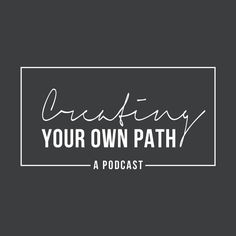 Creating Your Own Path   Jennfier E. Snyder   Recorded and broadcast twice each month, Creating Your Own Path is a radio-style interview series featuring creative entrepreneurs who have chosen non-traditional career paths to make a living doing what they love.   http://www.jenniferesnyder.com/creatingyourownpath/