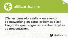¿Tienes pensado asistir a un evento de networking en estos próximos días? Asegúrate que tengas suficientes tarjetas de presentación. www.allBcards.com
