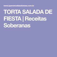 TORTA SALADA DE FIESTA   Receitas Soberanas Cake Slices, Mayonnaise, Parsley, Olives
