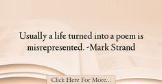Mark Strand Quotes About Poetry - 53978