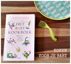 Koken voor je Baby: 3 Kookboeken die (met meer en minder succes) bruikbaar zijn ter inspiratie.