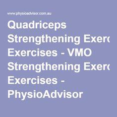 Quadriceps Strengthening Exercises - VMO Strengthening Exercises - PhysioAdvisor
