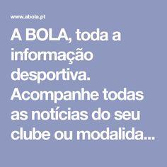 A BOLA, toda a informação desportiva. Acompanhe todas as notícias do seu clube ou modalidade preferida, para onde quer que vá.