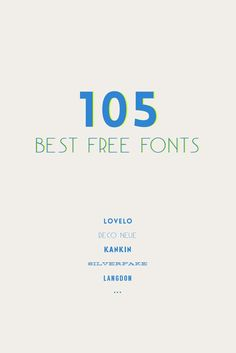 105 Best Free Fonts | oh my, that list is going to take a while to go through!