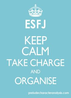 "ESFJ: ""Keep calm, take charge and organise"". Last test was 10 years ago . Still pretty true ."