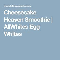 Cheesecake Heaven Smoothie | AllWhites Egg Whites