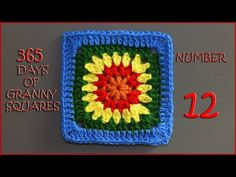 365 Days of Granny Squares Number 12 - YouTube