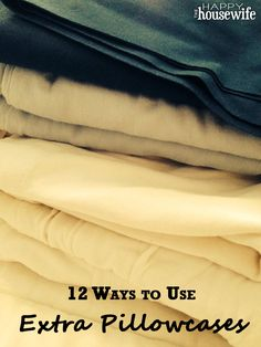 I love these frugal and thrifty ideas for how to use extra pillowcases! | The Happy Housewife