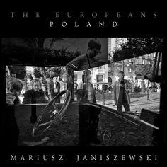 doc! photo magazine presents: The Europeans - Poland - Mariusz Janiszewski (doc! staff photographer) doc! #16, pp. 200-219 (208-210)