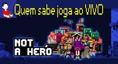 Quem sabe joga ao VIVO - Not a hero
