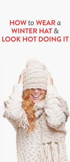 How to wear a winter hat & look hot doing it