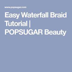 Easy Waterfall Braid Tutorial | POPSUGAR Beauty