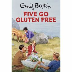 Five Go Gluten Free. Published in time for Christmas 2016, Five Go Gluten Free is a very amusing adult take on one of Enid Blyton's bestselling books. Written for adults, Five Go Gluten Free re-writes the classic with Julian, George, Dick, Anne and Timmy the dog trying to have a jolly good time, just without eating gluten.
