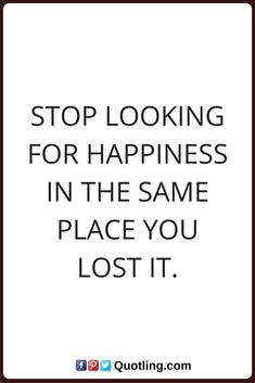 happiness quote Stop looking for happiness in the same place you lost it. Cute Love Quotes, Good Bio Quotes, Important Quotes, Witty Quotes, Super Funny Quotes, Simple Quotes, Happy Quotes, Quotes To Live By, Best Quotes