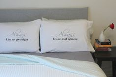 couples pillow cases Always Kiss Me Goodnight Pillow by OSusannahs, $32.99