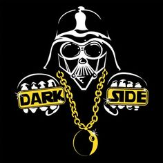 The dark side sucka!