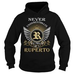 Never Underestimate The Power of a RUPERTO - Last Name, Surname T-Shirt