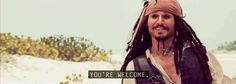 You're Most Welcome | Jack Sparrow says You're Welcome. – Now. Here. This. – Time Out ...