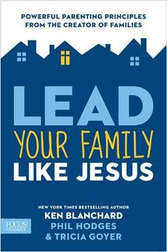 Lead Your Family Like Jesus: Powerful Parenting Principles from the Creator of Families by Tricia Goyer,  http://www.amazon.com/dp/1589977203/ref=cm_sw_r_pi_dp_0v8mqb03J8E8N