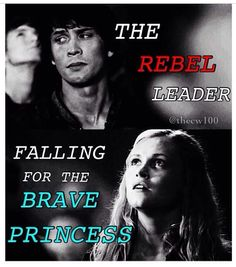 The Rebel Leader.. falling for the Brave Princess || The 100 ships: Bellarke || Bellamy Blake and Clarke Griffin (Bob Morley and Eliza Taylor)