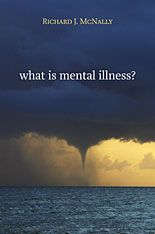In the recently published what is mental illness richard j mcnally
