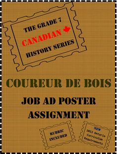 This Coureur de Bois Job Ad Poster assignment meets the new 2013 Ontario Curriculum requirements for Grade 7 History. This package includes the Ontario curriculum expectations, learning goal, assignment instructions, research organizer, poster organizer World History Lessons, History Quotes, Study History, History Projects, History Pics, Nasa History, Social Studies Activities, Teaching Social Studies, Teaching History